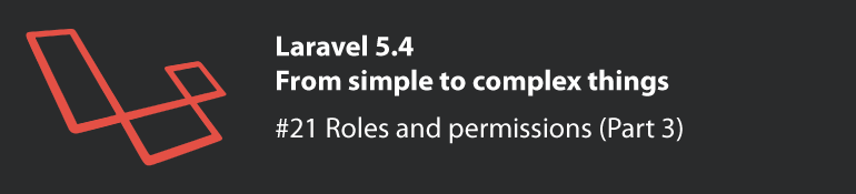 Laravel 5 4 #21 : Roles and permissions (Part 3) - Groloop
